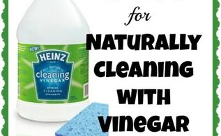 25 tips for naturally cleaning with vinegar, cleaning tips, 25 tips for naturally cleaning with vinegar