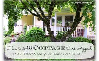 how to add cottage curb appeal no matter how old your house is, curb appeal, outdoor living, You can add cottage curb appeal no matter when your home was built