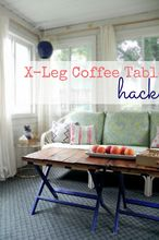 x leg coffee table hack, diy, painted furniture, repurposing upcycling, rustic furniture, DIY X Leg Coffee Table Hack