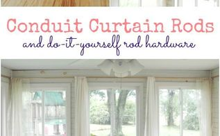 conduit curtain rods and diy hardware, home decor, tools, window treatments, windows, DIY Curtain Rods and Brackets