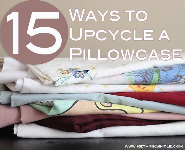 How To Make Cute Pillow Cases : 15 Ways to Upcycle a Pillowcase Hometalk