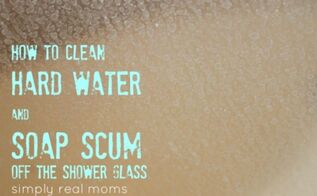 how to clean soap scum and hard water off glass showers, bathroom ideas, cleaning tips, home maintenance repairs, how to