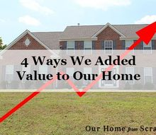 4 ways we added value to our home, real estate
