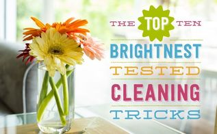 we approve 10 brightnest tested cleaning tricks, cleaning tips