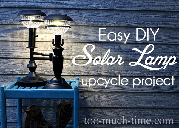 Diy Solar Lamps Hometalk
