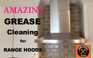 cleaning kitchen grease stove hoods, cleaning tips, kitchen design