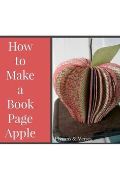 how to make a book page apple, crafts, how to, repurposing upcycling