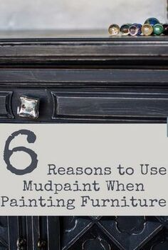 6 reasons to use mudpaint when painting furniture, painted furniture