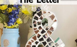 crafts mosaic tile letter, crafts, home decor, tiling