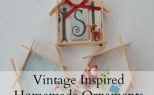vintage inspired homemade ornaments, christmas decorations, crafts, seasonal holiday decor
