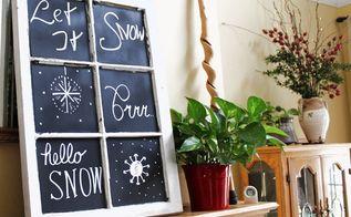 winter chalkboard paint repurposed window project, chalkboard paint, crafts, repurposing upcycling