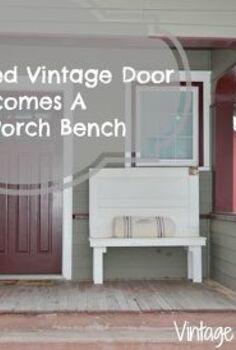 re purposed vintage door to a front porch bench, diy, doors, outdoor furniture