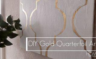 diy gold quarterfoil art, crafts, how to, wall decor