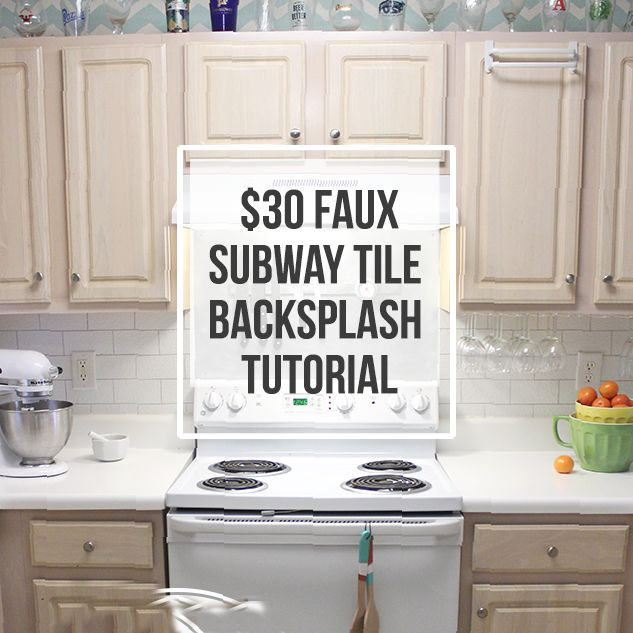 6 Kitchen Backsplash Ideas That Will Transform Your Space: $30 Faux Subway Tile Backsplash DIY