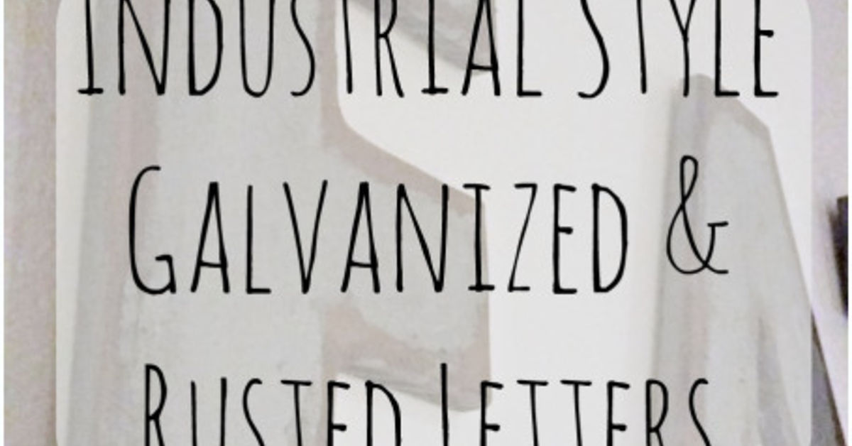 Furniture Store Springfield Il Industrial Style Galvanized & Rusted Letters | Hometalk
