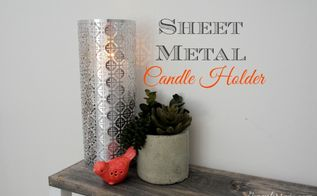 sheet metal candle holder, crafts, how to, repurposing upcycling