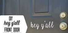 diy hey y all front door vinyl tutorial, crafts, doors, how to