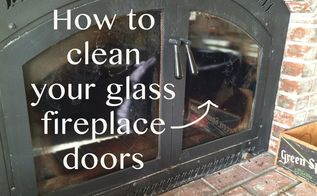 how to clean your fireplace glass, cleaning tips, fireplaces mantels, home maintenance repairs, how to