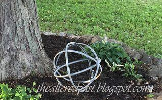 repurposing steel drum rings into beautiful garden orb, gardening, outdoor living, repurposing upcycling