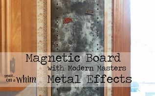repurposed magnetic board with modern masters metal effects, crafts, how to, organizing, repurposing upcycling