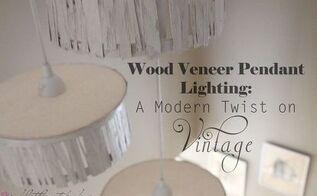 wood veneer pendant lighting a modern twist on vintage, how to, lighting, woodworking projects