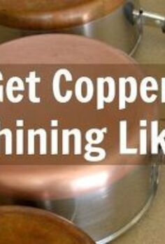 how to clean copper bottom pots with just 2 natural ingredients, cleaning tips, repurposing upcycling