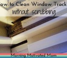 how to clean window tracks without scrubbing, cleaning tips, how to, windows