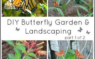 diy landscaping and butterfly garden, diy, gardening, landscape