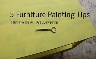 furniture painting tips details matter, how to, painted furniture
