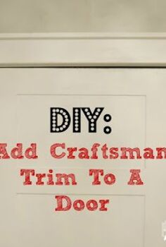 update your doors with easy craftsman trim, diy, doors, how to, woodworking projects