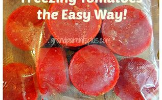 freezing tomatoes the easy way no skinning no waste, gardening