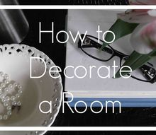 how to decorate a room, home decor, how to