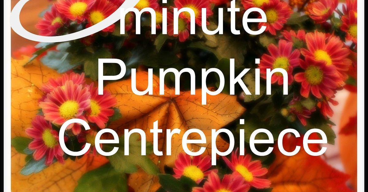 5 minute pumpkin centerpieces hometalk for Home decor 5 minute crafts
