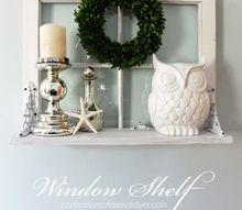 window shelf, repurposing upcycling, shelving ideas, wall decor