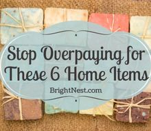 stop overpaying for these 6 home items
