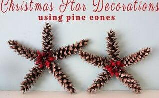 christmas star decorations using pine cones, christmas decorations, crafts, seasonal holiday decor
