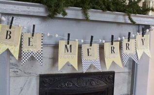diy christmas be merry mantel banner, christmas decorations, crafts, fireplaces mantels, seasonal holiday decor