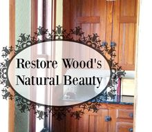 how to restore old wood in minutes using lemon oil, cleaning tips, home maintenance repairs, rustic furniture