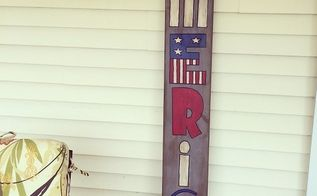 old board just laying aroundpainted decor, crafts, patriotic decor ideas, porches