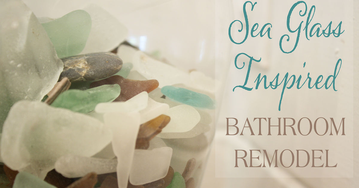 Our sea glass inspired beach bathroom remodel hometalk for Sea inspired home decor