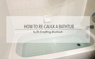 how to re caulk a bathtub tips, bathroom ideas, home maintenance repairs, how to, How to re caulk a bathtub