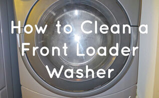 how to clean a front loader washer, appliances, cleaning tips, home maintenance repairs, how to