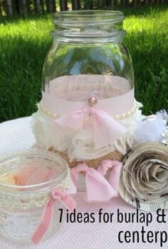 diy wedding centerpieces, crafts, mason jars, burlap lace mason jars wedding centerpieces