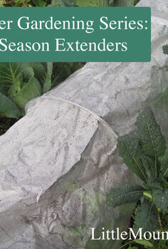 fall winter gardening series season extenders, gardening