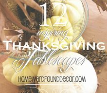 12 inspiring thanksgiving tablescapes, seasonal holiday d cor, thanksgiving decorations