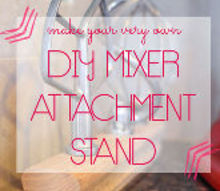 diy mixer attachement stand, diy, how to, woodworking projects