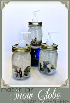 dollar store mason jar snow globe soap dispensers, crafts, mason jars, seasonal holiday decor, Dollar Store Mason Jar Snow Globe Soap Dispensers Get the full how to here