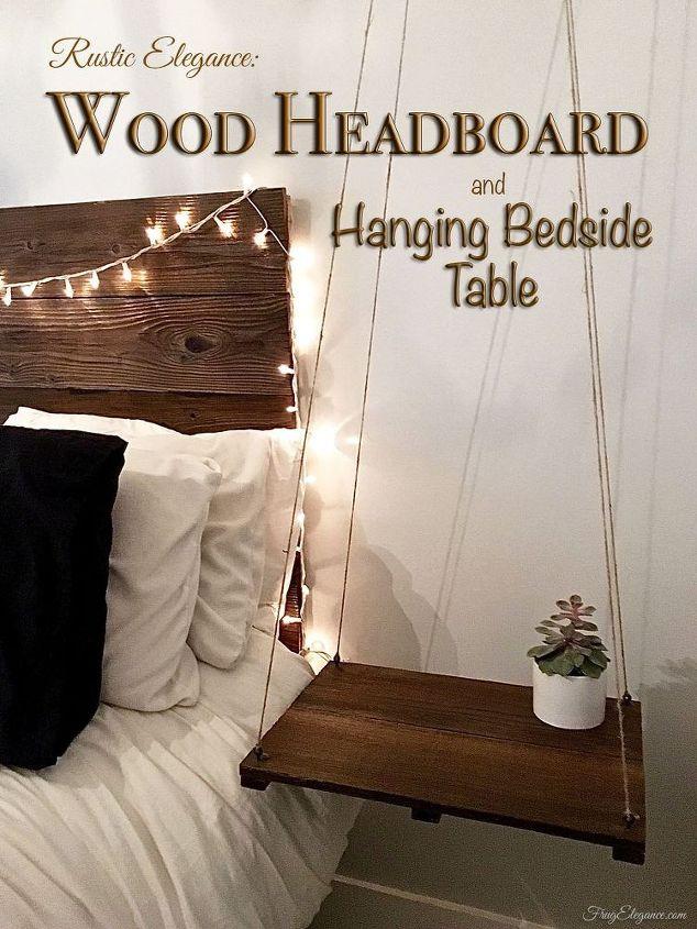 Rustic headboard with hanging bedside table hometalk for Diy rustic bedroom set