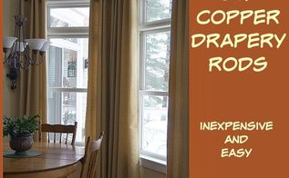 diy copper drapery rods an inexpensive alternative for drapery rods, window treatments, windows