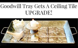 goodwill tray gets a ceiling tile upgrade, crafts, repurposing upcycling, From Marta McCall on YouTube